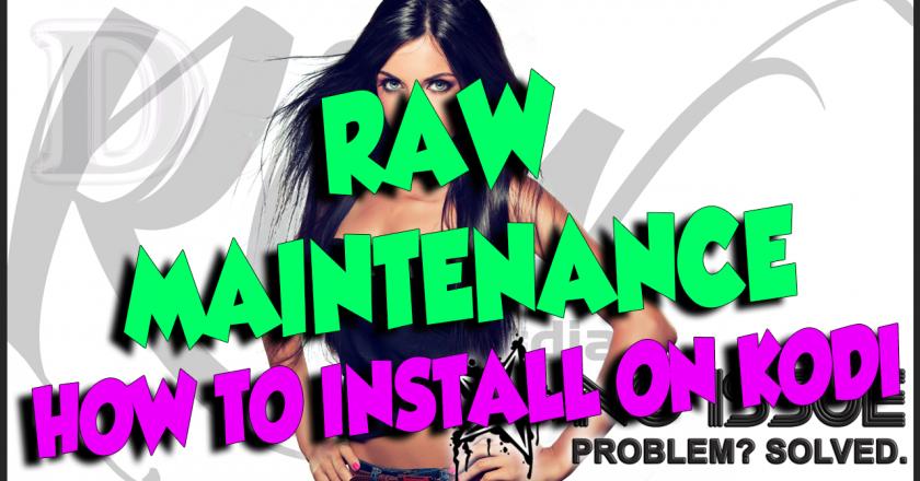 Install Raw Maintenance Kodi