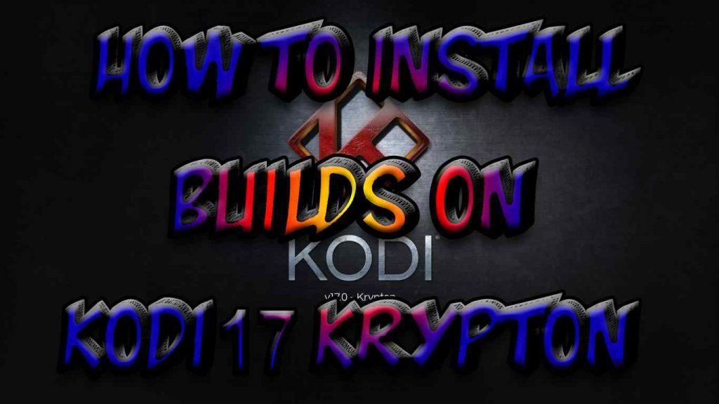 Install Builds on Kodi 17