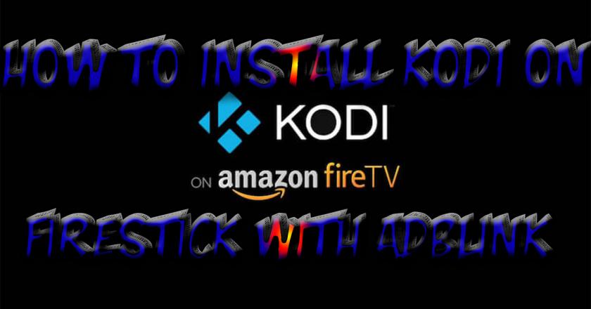 Install Kodi on Firestick Using Adblink